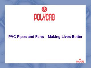 PVC Pipes and Fans – Making Lives Better