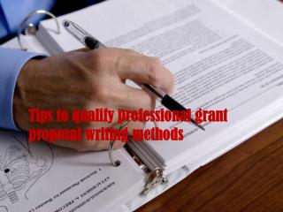 Tips to qualify professional grant proposal writing methods