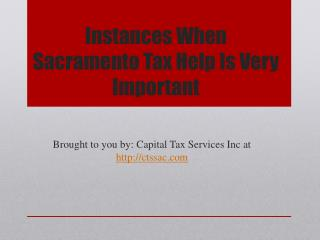 Instances When Sacramento Tax Help Is Very Important