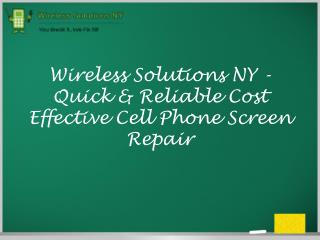 Wireless Solutions NY - Quick & Reliable Cost Effective Cell Phone Screen Repair
