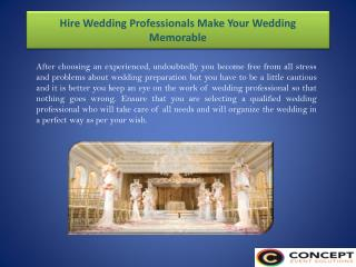 Hire Wedding Professionals: Make Your Wedding Memorable