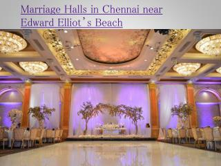 Marriage Halls in Chennai Near Edward Elliot�s Beach