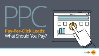 Pay-Per-Click Leads: What Should You Pay?