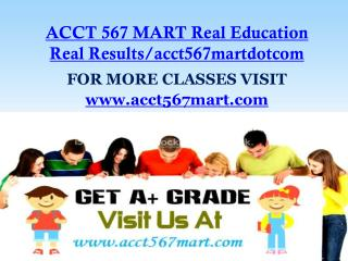ACCT 567 MART Real Education Real Results/acct567martdotcom