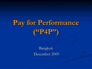 Pay for Performance  P4P