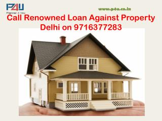 Call Renowned loan against property delhi on 9716377283
