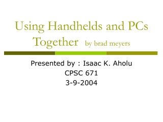 Using Handhelds and PCs Together  by brad meyers