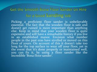 Get the Smooth Bona Floor Sander on Hire for a Good Sanding Job