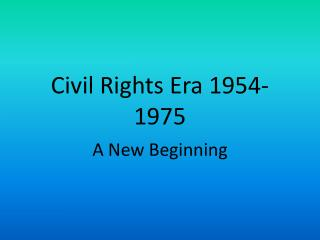 Civil Rights Era 1954-1975