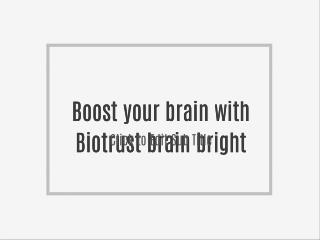 Boost your brain with Biotrust brain bright