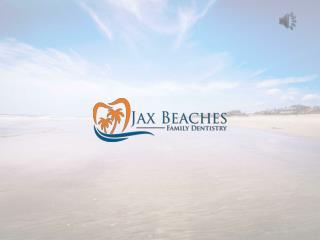 Jax Beaches Family Dentistry For Dental Treatments