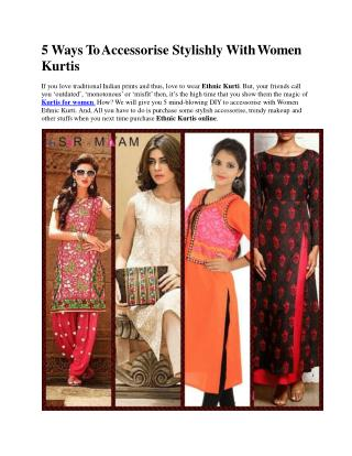 5 Ways to accessories stylishly With Women Kurtis