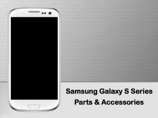 Samsung Galaxy S Series Parts & Accessories