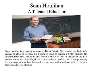 Sean Houlihan - A Talented Educator