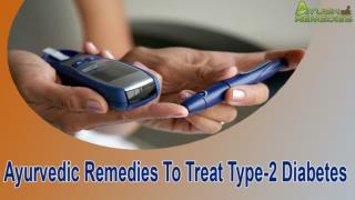 Ayurvedic Remedies To Treat Type-2 Diabetes That You Should Know
