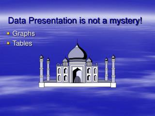 Data Presentation is not a mystery