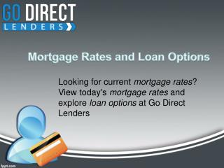 Mortgage Rates And Loan Options - Go Direct Lenders