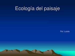 Ecolog a del paisaje