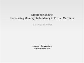Difference Engine: Harnessing Memory Redundancy in Virtual Machines