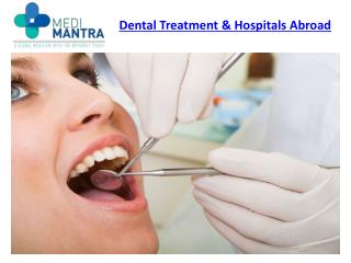 Dental Treatment & Hospitals Abroad