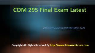 COM 295 Final Exam Latest