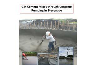 Get Cement Mixes through Concrete Pumping in Stevenage