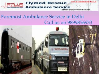 Foremost ambulance service in delhi call us on 9899856933