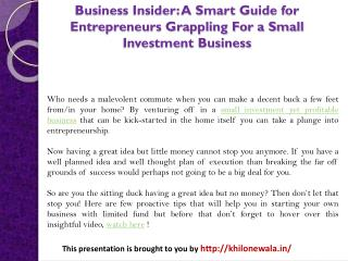 Business Insider: A Smart Guide for Entrepreneurs Grappling For a Small Investment Business