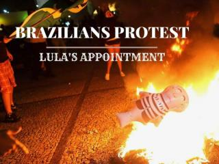 Brazilians protest Lula's appointment