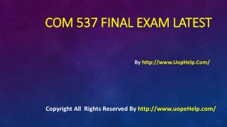 COM 537 Final Exam Latest