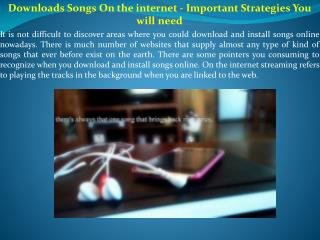 Downloads Songs On the internet - Important Strategies You will need