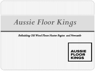 Refinishing Old Wood Floors Newcastle