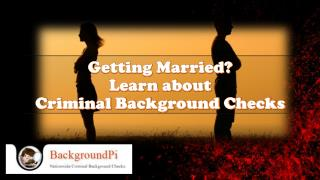Getting Married? Learn about Criminal Background Checks