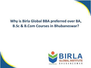 Why is Birla Global BBA preferred over BA, B.Sc & B.Com Courses in Bhubaneswar?