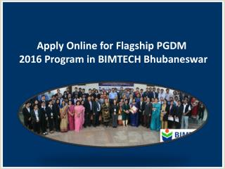 Apply Online for Flagship PGDM 2016 Program in BIMTECH Bhubaneswar