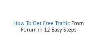 How To Get Free Traffic From Forum in 12 Easy Steps