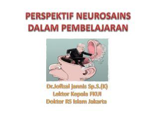 PERSPEKTIF NEUROSAINS DALAM PEMBELAJARAN.ppt