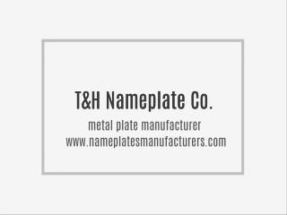 China T&H Metal Name Plate Manufacturer