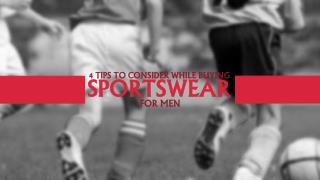 4 Tips to Consider While Buying Sportswear For Men