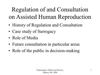 Regulation of and Consultation on Assisted Human Reproduction