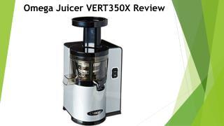 Omega Juicer VERT350X Review