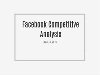 Facebook Competitive Analysis