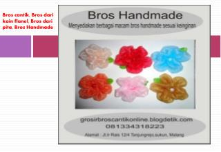 081334318223 (Tsel), Bros, Bros cantik, Bros cantik handmade