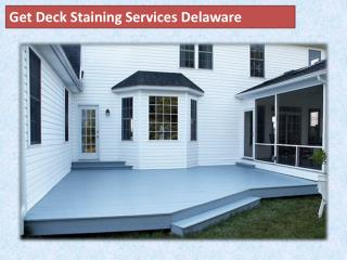 Get Deck Staining Services Delaware