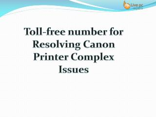 Toll-free number for Resolving Canon Printer Complex Issues