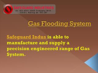 Gas Flooding System at safeguardindus.com