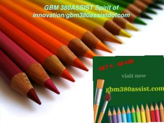 GBM 380ASSIST Spirit of innovation/gbm380assistdotcom