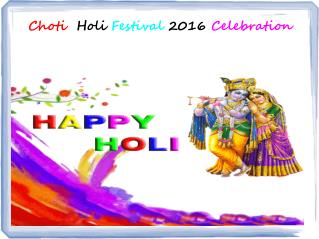 Choti  Holi Festival 2016