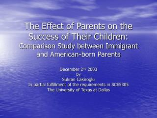 The Effect of Parents on the Success of Their Children: Comparison Study between Immigrant and American-born Parents