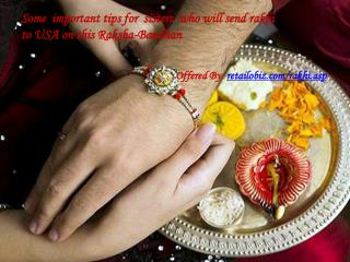 Some  important tips for  sisters  who will send rakhi to USA on this Raksha-Bandhan
